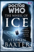 Doctor Who: The Wheel of Ice - Stephen Baxter