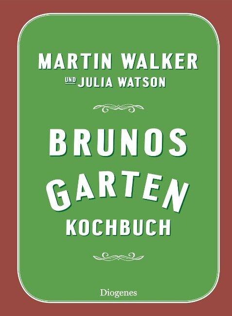 Brunos Gartenkochbuch - Martin Walker, Julia Watson