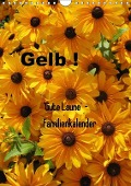 Gelb (Wandkalender 2018 DIN A4 hoch) - Gaby Rottmann
