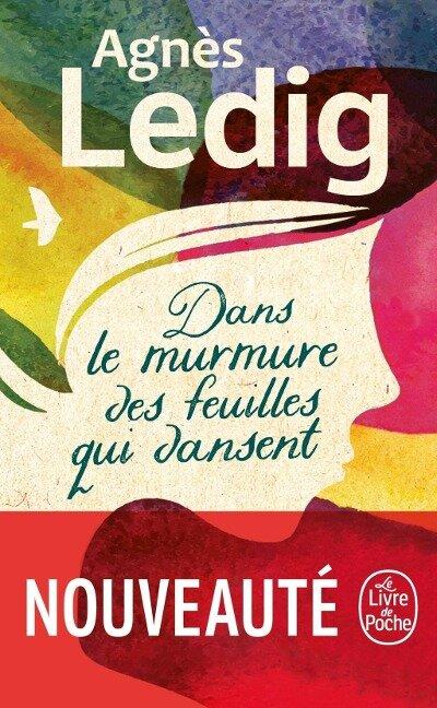 Dans le murmure des feuilles qui dansent - Agnès Ledig