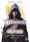 Throne of Glass 06 - Der verwundete Krieger - Sarah J. Maas