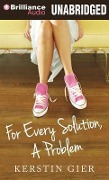 For Every Solution, a Problem - Kerstin Gier