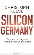 Silicon Germany - Christoph Keese