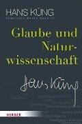 Glaube und Naturwissenschaft - Hans Küng