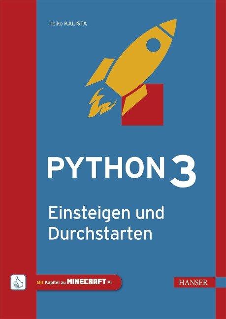 Python 3 - Einsteigen und Durchstarten - Heiko Kalista