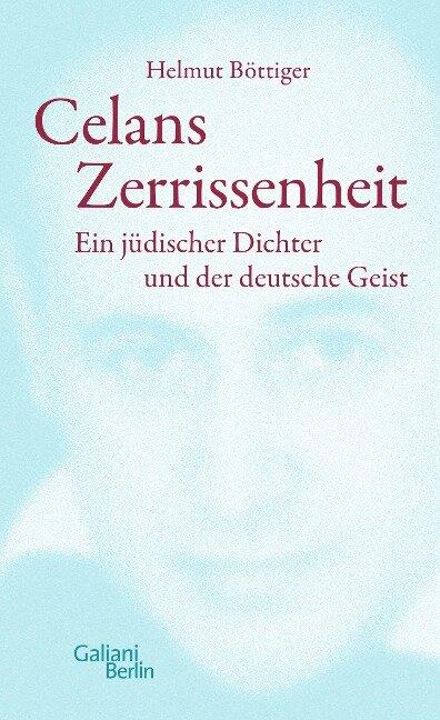 Celans Zerrissenheit - Helmut Böttiger
