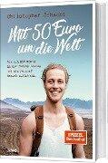 Mit 50 Euro um die Welt - Christopher Schacht