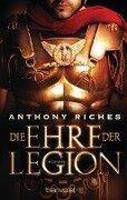 Die Ehre der Legion - Anthony Riches