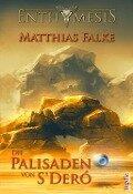 Die Palisaden von S'Deró - Matthias Falke