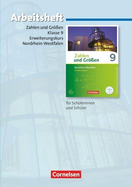 Zahlen und Größen 9. Schuljahr - Erweiterungskurs - Nordrhein-Westfalen Kernlehrpläne - Arbeitsheft mit eingelegten Lösungen