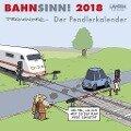 Bahnsinn! Der Pendlerkalender 2018 - Miguel Fernandez