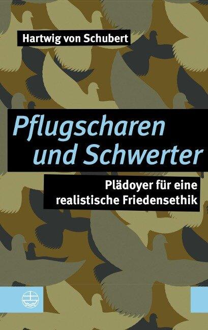 Pflugscharen und Schwerter - von Schubert Hartwig
