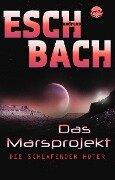Das Marsprojekt (5). Die schlafenden Hüter - Andreas Eschbach
