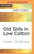 Old Girls in Low Cotton - Helen Childress
