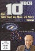 10 Hoch - eine Reise durch den Micro- und Macro-Kosmos - Harald Lesch