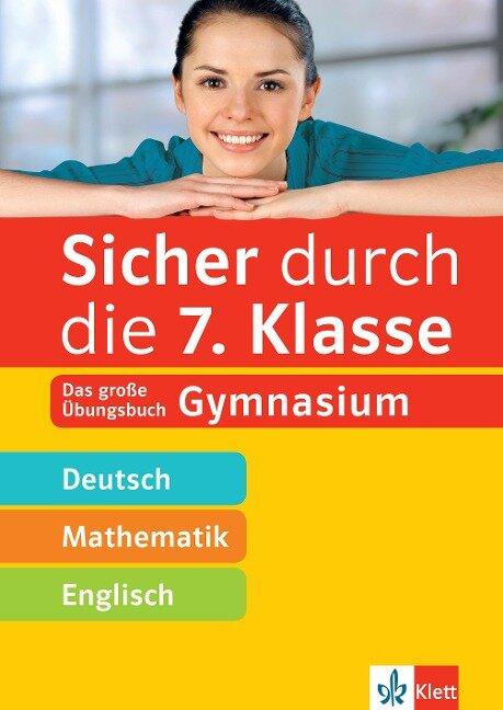 Sicher durch die 7. Klasse - Deutsch, Mathe, Englisch -