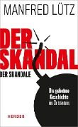 Der Skandal der Skandale - Arnold Angenendt, Manfred Lütz