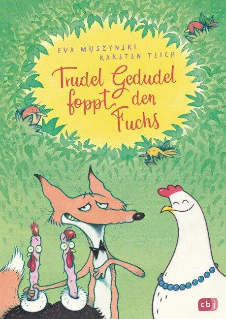 Trudel Gedudel foppt den Fuchs - Eva Muszynski, Karsten Teich