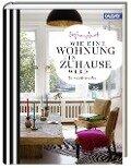 Wie eine Wohnung ein Zuhause wird - Stefanie Luxat