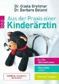 Aus der Praxis einer Kinderärztin - Gisela Brehmer, Barbara Beland