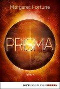 Prisma - Margaret Fortune