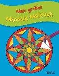 Mein großes Mandala-Malbuch -