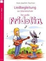 Liedbegleitung zur Gitarrenschule Fridolin - Hans Joachim Teschner