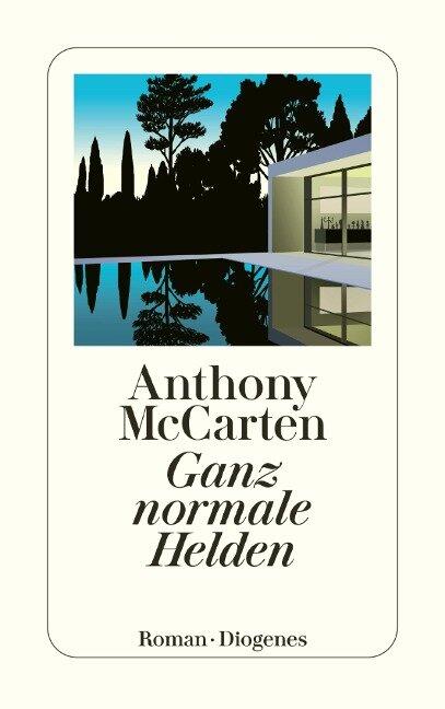 Ganz normale Helden - Anthony McCarten