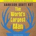 The World's Largest Man: A Memoir - Harrison Scott Key