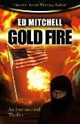 Gold Fire (The Gold Lust Series, #3) - Ed Mitchell