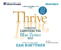 Thrive: Finding Happiness the Blue Zones Way - Dan Buettner