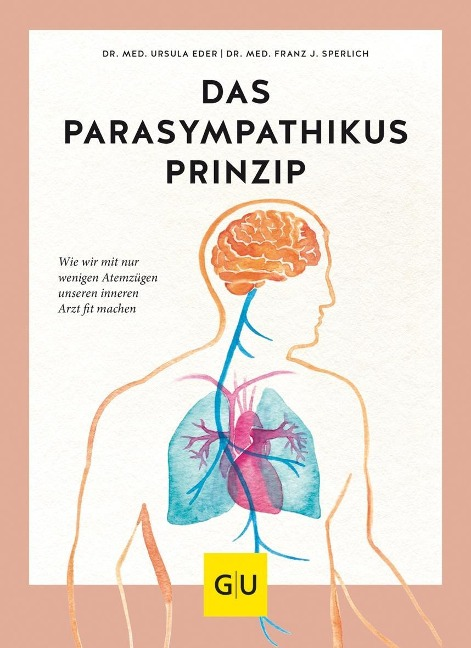Das Parasympathikus-Prinzip - Ursula Eder, Franz J. Sperlich