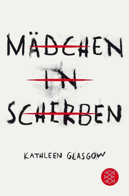 Mädchen in Scherben - Kathleen Glasgow