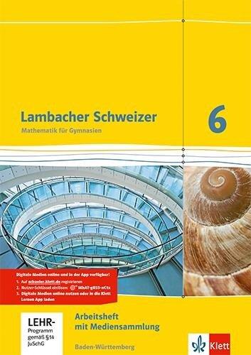 Lambacher Schweizer. 6. Schuljahr. Arbeitsheft plus Lösungsheft und Lernsoftware. Neubearbeitung. Baden-Württemberg -