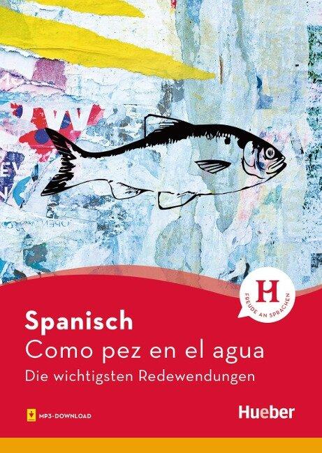 Spanisch - Como pez en el agua - Trinidad Bonachera Álvarez, Pedro Álvarez Olañeta