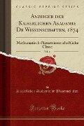 Anzeiger der Kaiserlichen Akademie De Wissenschaften, 1874, Vol. 11 - Kaiserlichen Akademie De Wissenschaften