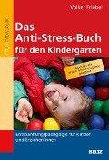 Das Anti-Stress-Buch für den Kindergarten - Volker Friebel