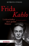 Frida Kahlo - Barbara Krause