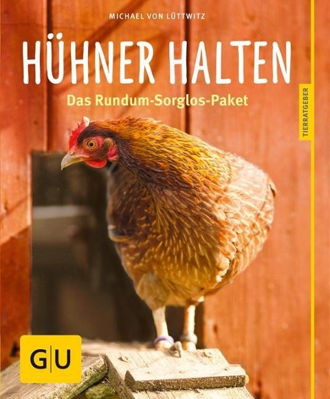 Hühner halten - Michael von Lüttwitz