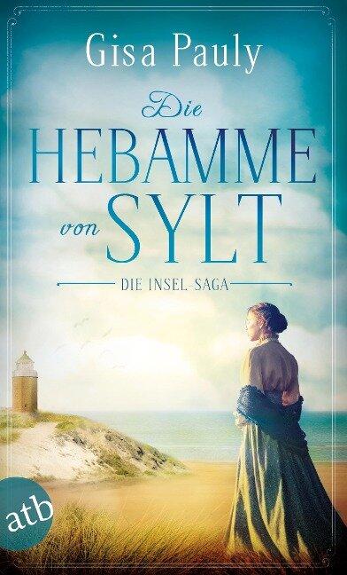 Die Hebamme von Sylt - Gisa Pauly