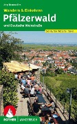 Pfälzerwald und Deutsche Weinstraße. Wandern & Einkehren - Jörg-Thomas Titz
