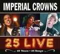 25 Live-25 Songs - Imperial Crowns