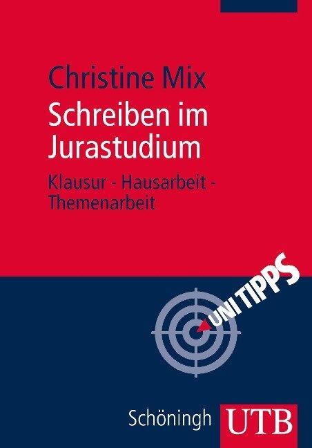 Schreiben im Jurastudium - Christine Mix