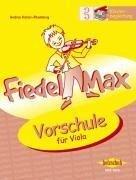 Fiedel-Max - Vorschule - Andrea Holzer-Rhomberg
