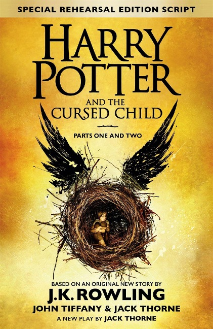 Harry Potter and the Cursed Child - Parts I & II (Special Rehearsal Edition) - Joanne K. Rowling, Jack Thorne, John Tiffany