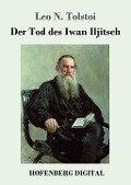 Der Tod des Iwan Iljitsch - Leo N. Tolstoi