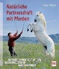 Natürliche Partnerschaft mit Pferden - Peter Pfister