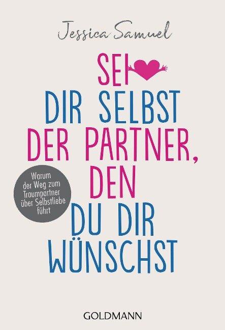 Sei dir selbst der Partner, den du dir wünschst - Jessica Samuel