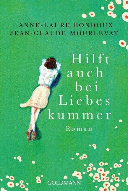 Hilft auch bei Liebeskummer - Anne-Laure Bondoux, Jean-Claude Mourlevat