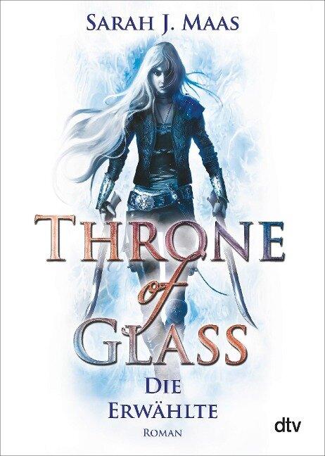 Throne of Glass 1 - Die Erwählte - Sarah J. Maas